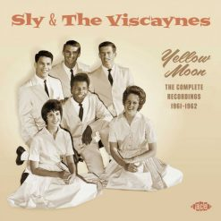 Sly & The Viscaynes - yellow moon - the complete recordings 1961-1962