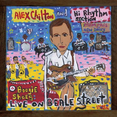 Alex Chilton and Hi Rhythm Section Boogie Shoes: Live On Beale Street