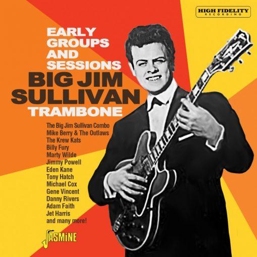 Big Jim Sullivan - trambone - the early group sessions