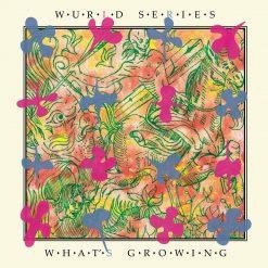 Wurld Series - what's growing