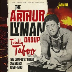 Arthur Lyman Group - totally Taboo - the complete 'Taboo' sessions, 1958-1960