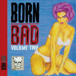 Born Bad vol 2