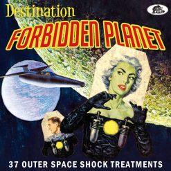 Destination Forbidden Planet - 37 Outer Space Shock Treatments