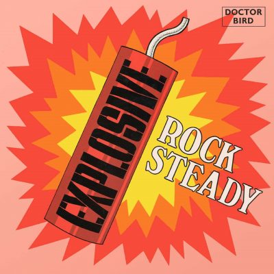 Explosive Rock Steady Expanded Original Album