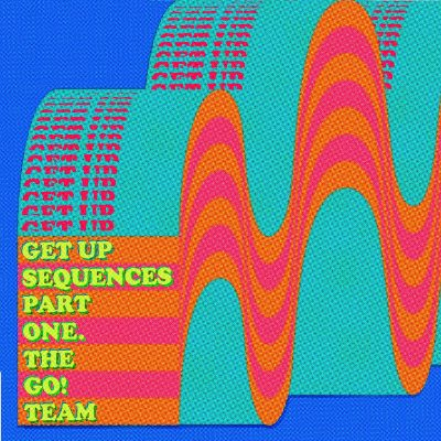 The Go! Team – get up sequences part 1