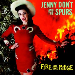 Jenny Don't and The Spurs - fire on the ridge