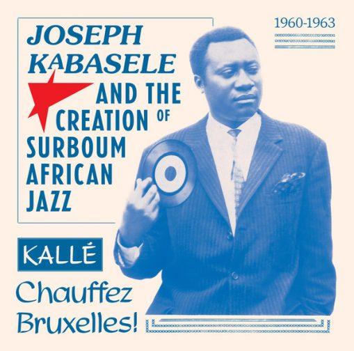 Joseph Kabasele and the Creation of Surboum African Jazz 1960-1963
