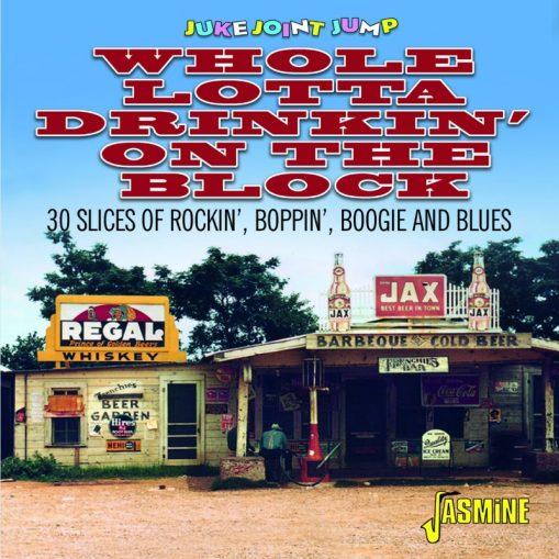 Juke Joint Jump - Whole Lotta Drinkin' On The Block - 30 Slices of Rockin', Boppin'', Boogie and Blues
