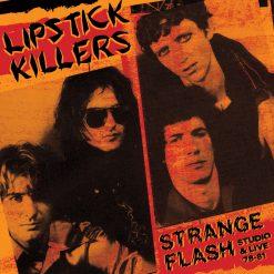 Lipstick Killers - strange flash: studio & live '78 - '81
