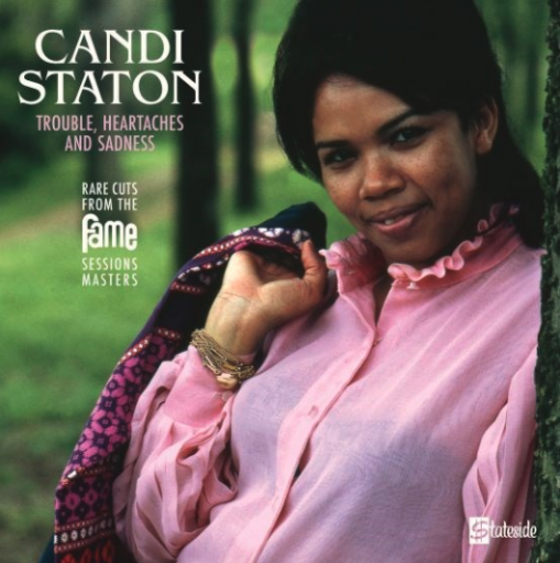 Candi Staton - trouble, heartaches and sadness (the lost Fame Sessions masters) lp
