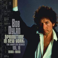 Bob Dylan - springtime in New York - the Bootleg Series vol 16 1980 - 1985